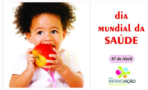 Dia Mundial da Saúde - 07 de abril