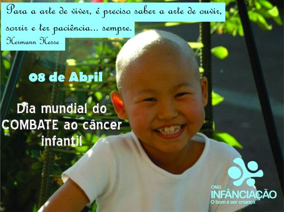 Dia Mundial do Combate ao cancer infantis - dia 08 de abril